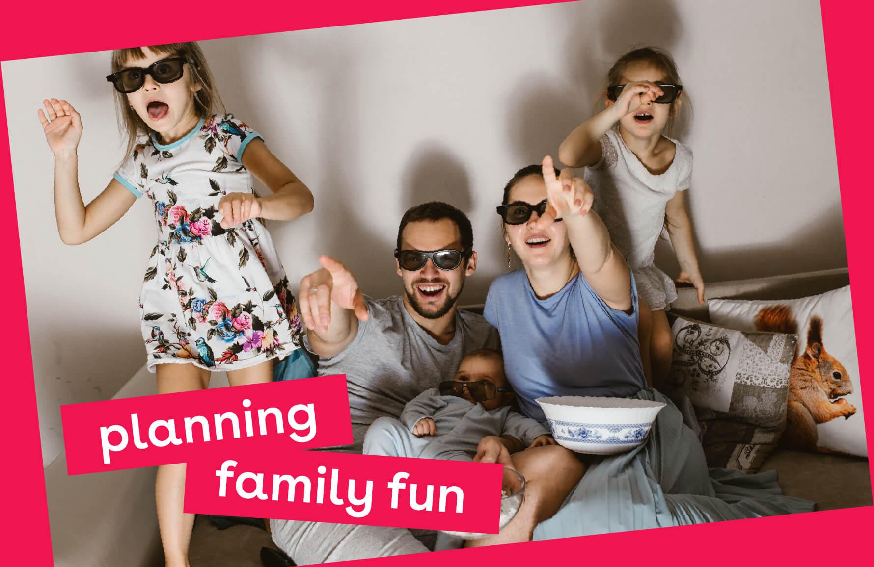 Planning Family Fun