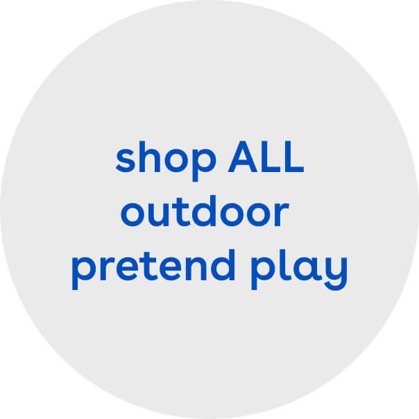 shop ALL outdoor pretend play